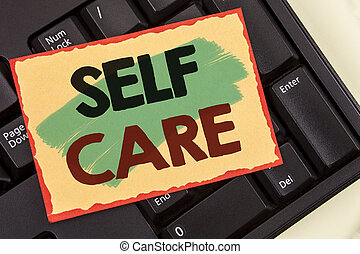 Writing note showing Self Care. Business photo showcasing Protection you give to yourself Individual control checking. Concept For Information