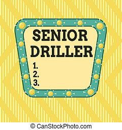 Writing note showing Senior Driller. Business photo ...
