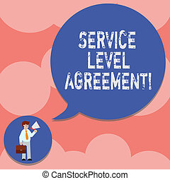 Writing note showing Service Level Agreement. Business photo showcasing Commitment between a service provider and a client Man in Necktie Carrying Briefcase Holding Megaphone Speech Bubble.