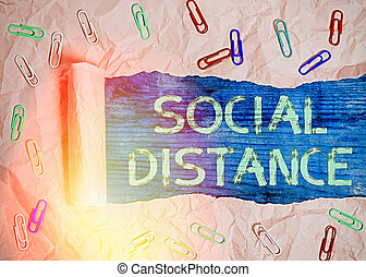 Writing note showing Social Distance. Business concept for degree of acceptance of general interaction of individuals