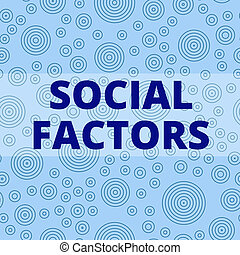 Writing note showing Social Factors. Business concept for Things that influences lifestyle Cultural Differences Multiple Layer Different Size Concentric Circles Diagram Repeat Pattern