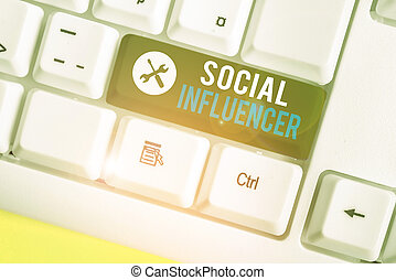 Writing note showing Social Influencer. Business concept for persuade others by virtue of their authenticity and reach