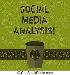 Writing note showing Social Media Analysis. Business photo showcasing collecting and evaluating the social media data 3D Coffee To Go Cup with Lid Cover and Stars on Strip Blank Text Space.