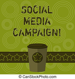 Writing note showing Social Media Campaign. Business photo showcasing Use of social networks to promote brands or services 3D Coffee To Go Cup with Lid Cover and Stars on Strip Blank Text Space.