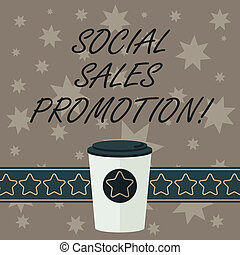 Writing note showing Social Sales Promotion. Business photo showcasing provide added value or incentives to consumers online 3D Coffee To Go Cup with Lid Cover and Stars on Strip Blank Text Space.