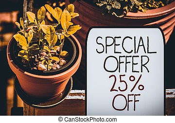 Writing note showing Special Offer 25 Percent Off. Business concept for Discounts promotion Sales Retail Marketing Offer Plentiful plants on a small pot placed side by side with a large one