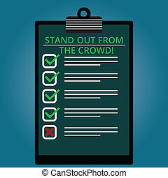 Writing note showing Stand Out From The Crowd. Business photo showcasing Be unique different original demonstratingal identity Lined Color Vertical Clipboard with Check Box photo Blank Copy Space.