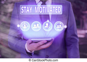 Writing note showing Stay Motivated. Business photo ...