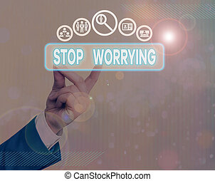 Writing note showing Stop Worrying. Business concept for stop thinking about something bad that happened in the past
