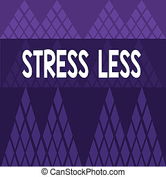 Writing note showing Stress Less. Business photo showcasing ...