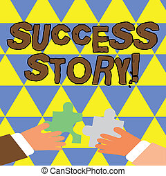 Writing note showing Success Story. Business photo showcasing story of demonstrating who rises to fortune or brilliant achievement Hands Holding Jigsaw Puzzle Pieces about Interlock the Tiles.
