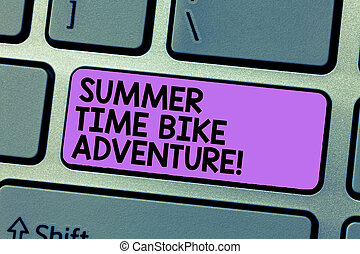 Writing note showing Summer Time Bike Adventure. Business photo showcasing Riding bikes during sunny season of the year Keyboard Intention to create computer message keypad idea.