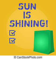 Writing note showing Sun Is Shining. Business photo showcasing Beautiful sunshine Enjoying hot summer days Natural landscape.