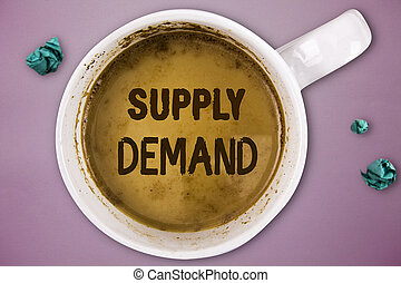 Writing note showing Supply Demand. Business photo showcasing Relationship between the amounts available and wanted