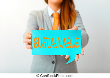 Writing note showing Sustainable. Business concept for the ability to be sustained, supported, upheld, or confirmed Displaying different color mock up notes for emphasizing content