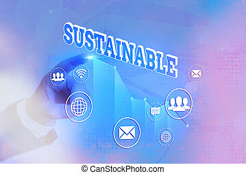 Writing note showing Sustainable. Business concept for the ability to be sustained, supported, upheld, or confirmed Arrow symbol going upward showing significant achievement