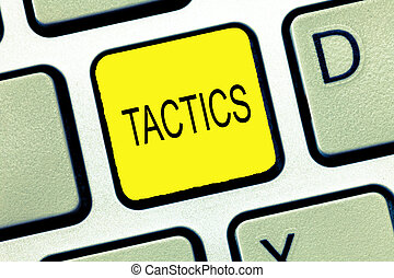 Writing note showing Tactics. Business photo showcasing Action Team Strategy carefully planned to achieve specific end.