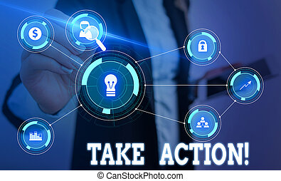 Writing note showing Take Action. Business photo showcasing do something official or concerted to achieve aim with problem Woman wear formal work suit presenting presentation using smart device.