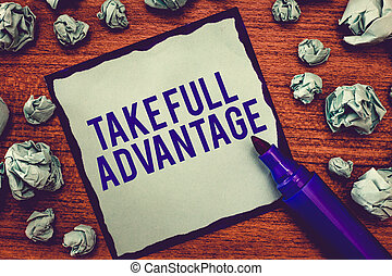 Writing note showing Take Full Advantage. Business photo ...