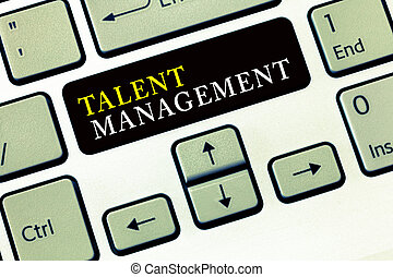 Writing note showing Talent Management. Business photo showcasing Acquiring hiring and retaining talented employees