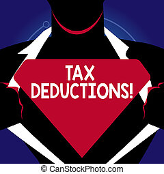 Writing note showing Tax Deductions. Business photo showcasing reduction income that is able to be taxed of expenses Man Opening his Shirt to reveal the Blank Triangular Logo.