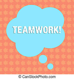 Writing note showing Teamwork. Business photo showcasing combined action of group especially when effective and efficient Floral Shape Thought Speech Bubble for Presentation Ads.