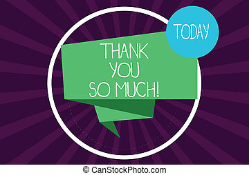 Writing note showing Thank You So Much. Business photo showcasing Expression of Gratitude Greetings of Appreciation Folded 3D Ribbon Strip inside Circle Loop on Halftone Sunburst photo.