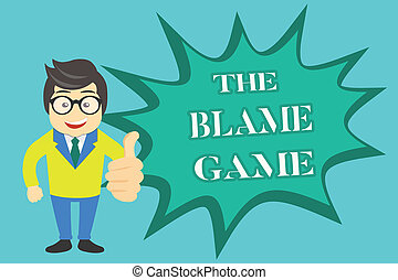 Writing note showing The Blame Game. Business photo...