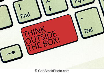 Writing note showing Think Outside The Box. Business photo showcasing Be unique different ideas bring brainstorming Keyboard Intention to create computer message keypad idea.