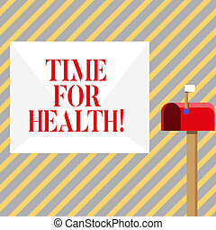 Writing note showing Time For Health. Business photo showcasing moment for physical mental and not merely absence disease White Envelope and Red Mailbox with Small Flag Up Signalling.