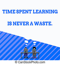 Writing note showing Time Spent Learning Is Never A Waste. Business photo showcasing education has no end Keep learning Man with purple trouser sit on chair talk to fellow near computer table.