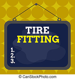 Writing note showing Tire Fitting. Business photo showcasing...
