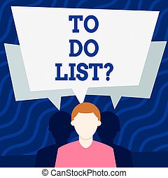 Writing note showing To Do List Question. Business photo showcasing tasks that need completed organized in order priority Faceless Man has Two Shadows with Speech Bubble Overlapping.