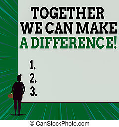Writing note showing Together We Can Make A Difference. ...