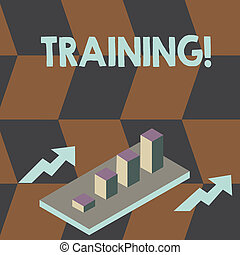 Writing note showing Training. Business photo showcasing Organized activity to develop skill set of showing Clustered 3D Bar Chart Graph in Perspective with Two Arrows.