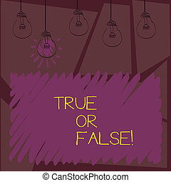 Writing note showing True Or False. Business photo showcasing Decide between a fact or telling a lie Doubt confusion.
