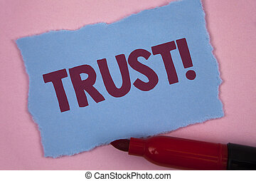 Writing note showing Trust Motivational Call. Business photo showcasing Belief in the Reliability Truth Ability Confidence written on Tear Blue Sticky note paper on Plain Pink background Marker.