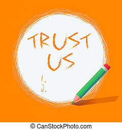 Writing note showing Trust Us. Business photo showcasing ...