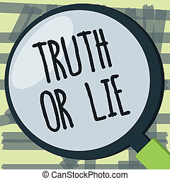 Writing note showing Truth Or Lie. Business photo showcasing Decision between being honest dishonest Choice Doubt Decide