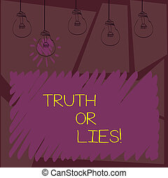 Writing note showing Truth Or Lies. Business photo showcasing Decide between a fact or telling a lie Doubt confusion.