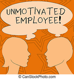 Writing note showing Unmotivated Employee. Business photo showcasing very low self esteem and no interest to work hard Silhouette Sideview Profile of Man and Woman Thought Bubble.