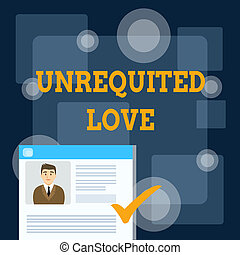 Writing note showing Unrequited Love. Business concept for not openly reciprocated or understood as such by beloved Curriculum Vitae Resume of Candidate Marked by Color Mark