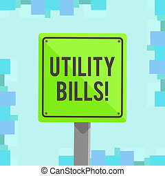 Writing note showing Utility Bills. Business photo showcasing amount household expected pay for electricity water each month 3D Square Colorful Caution Road Sign with Black Border Wood.