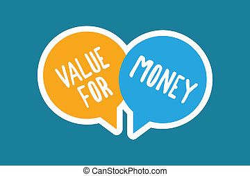 Writing note showing Value For Money. Business photo showcasing reference to something is well worth the money spent on it