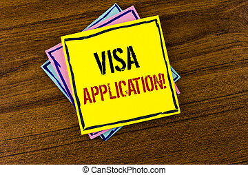 Writing note showing  Visa Application Motivational Call. Business photo showcasing sheet to provide your basic information written on Yellow Sticky Note Paper on the Wooden background.
