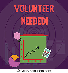 Writing note showing Volunteer Needed. Business photo showcasing asking demonstrating to work for organization without being paid Investment Icons of Pie and Line Chart with Arrow Going Up.