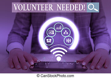 Writing note showing Volunteer Needed. Business photo showcasing asking demonstrating to work for organization without being paid Picture photo network scheme with modern smart device.