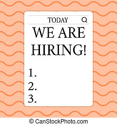 Writing note showing We Are Hiring. Business photo showcasing recently you employ someone or pay someone to do particular job Search Bar with Magnifying Glass Icon photo on White Screen.