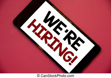 Writing note showing  We Are Hiring Motivational Call. Business photos showcasing Talent Hunting Job Wanted Recruitment