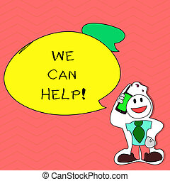 Writing note showing We Can Help. Business photo showcasing Let us support you give advice assistance service solutions.